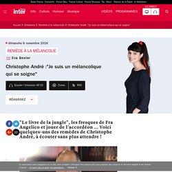 """Christophe André :""""Je suis un mélancolique qui se soigne"""""""