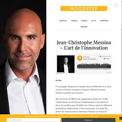 Jean-Christophe Messina – L'art de l'innovation