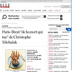 """Paris-Brest """"de la mort qui tue"""" de Christophe Michalak pour 6 personnes"""