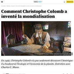 Comment Christophe Colomb a inventé la mondialisation - 4 mars 2013