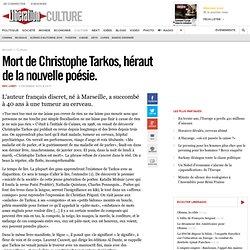 Mort de Christophe Tarkos, héraut de la nouvelle poésie.