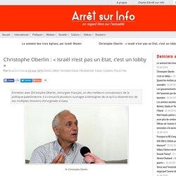 Christophe Oberlin : « Israël n'est pas un Etat, c'est un lobby