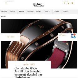 Christophe & Co Armill : Un bracelet connecté dessiné par Pininfarina - Luxe.net : Le magazine du Luxe