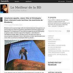 Amertume Apache, Joann Sfar Et Christophe Blain Relancent Avec Bonheur Les Aventures De Blueberry