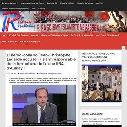 L'islamo-collabo Jean-Christophe Lagarde accuse : l'islam responsable de la fermeture de l'usine PSA d'Aulnay