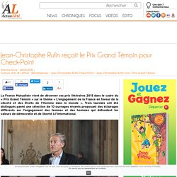 Jean-Christophe Rufin reçoit le Prix Grand Témoin pour Check-Point