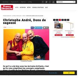 Christophe André, Dons de sagesse - France Dimanche