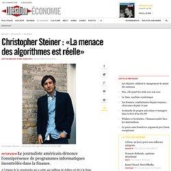 Christopher Steiner : «La menace des algorithmes est réelle»