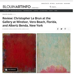 Review: Christopher Le Brun at the Gallery at Windsor, Vero Beach, Florida, and Albertz Benda, New York