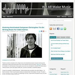 Christopher Tin Grammy Interview — We All Make Music