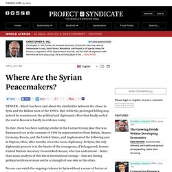 """Where Are the Syrian Peacemakers?"" by Christopher R. Hill"