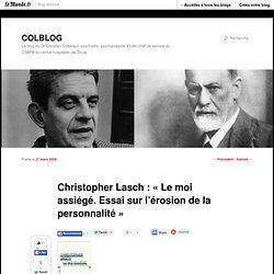 Christopher Lasch : «Le moi assiégé. Essai sur l'érosion de la personnalité»