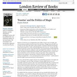 Charles Nicholl reviews 'Dr Faustus' by Christopher Marlowe, edited by Roma Gill, 'Renaissance Magic and the Return of the Golden Age' by John Mebane, 'Robert Fludd and the End of the Renaissance' by William Huffman and 'Prophecy and Power' by Patrick Cur