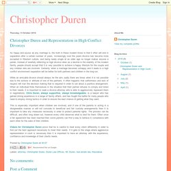 Christopher Duren: Christopher Duren and Representation in High Conflict Divorces