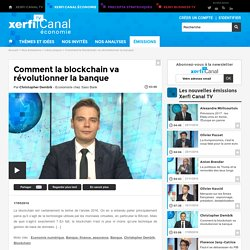 Christopher Dembik, Saxo Bank - Comment la blockchain va révolutionner la banque