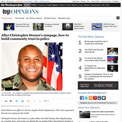 After Christopher Dorner's rampage, how to build community trust in police