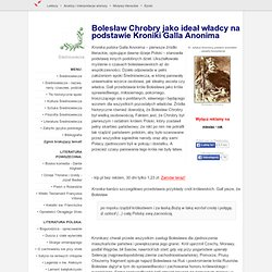 Bolesław Chrobry jako ideał władcy na podstawie Kroniki Galla Anonima