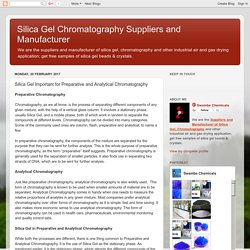 Silica Gel Chromatography Suppliers and Manufacturer: Silica Gel Important for Preparative and Analytical Chromatography
