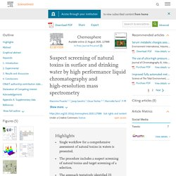 Chemosphere Available online 21 August 2020, Suspect screening of natural toxins in surface and drinking water by high performance liquid chromatography and high-resolution mass spectrometry