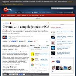 Chrome 40 : coup de jeune sur iOS