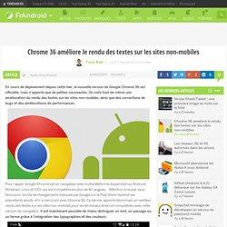 Chrome 36 améliore le rendu des textes avec les sites non-mobiles