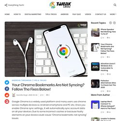 Your Chrome Bookmarks Are Not Syncing? Follow The Fixes Below!