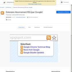 Chrome Web Store - Extension Abonnement RSS (par Google)