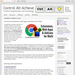 Control Alt Achieve: 20 Chrome Extensions, Web Apps, and Add-ons for Math