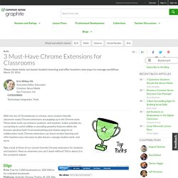 3 Must-Have Chrome Extensions for Classrooms