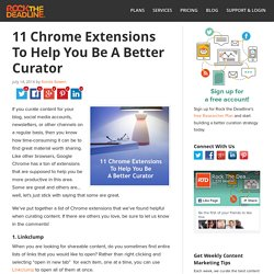 11 Chrome Extensions To Help You Be A Better Curator