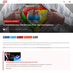 11 Chrome Extensions That Will Super-Power Your Gmail Experience