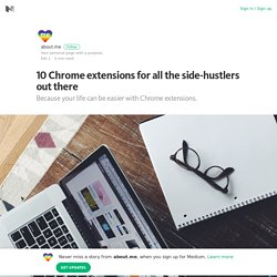 10 Chrome extensions for all the side-hustlers out there