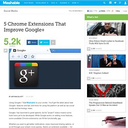 5 Chrome Extensions That Improve Google+