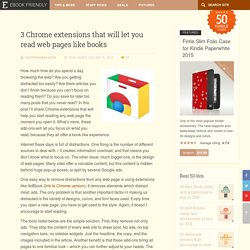 3 Chrome extensions that will let you read web pages like books