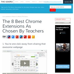 The 8 Best Chrome Extensions As Chosen By Teachers - The Gooru