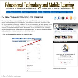 Educational Technology and Mobile Learning: 15+ Great Chrome Extensions for T...