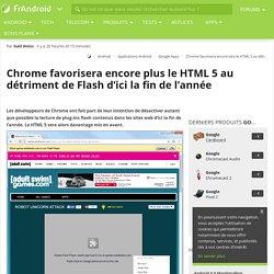 05/2016 Chrome favorisera encore plus le HTML5 au détriment de Flash d'ici la fin de l'année