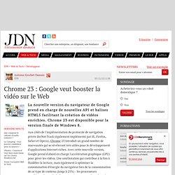 Chrome 23 : Google veut booster la vidéo sur le Web