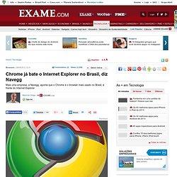 Chrome já bate o Internet Explorer no Brasil, diz Navegg - Tecnologia