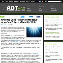 Chrome Devs Paint 'Progressive Apps' as Future of Mobile Web