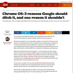Chrome OS: 3 reasons Google should ditch it, and one reason it shouldn't