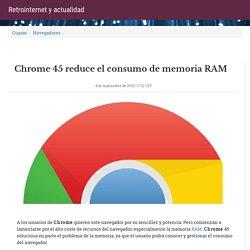 Chrome 45 reduce el consumo de memoria RAM