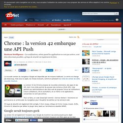 Chrome : la version 42 embarque une API Push