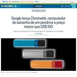Google lança Chromebit, computador do tamanho de um pendrive a preço menor que US$ 100