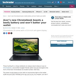 Acer's new Chromebook boasts a beefy battery and won't batter your wallet