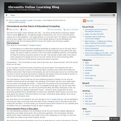 Chromebook and the Future of Educational Computing « Abromitis Online Learning Blog