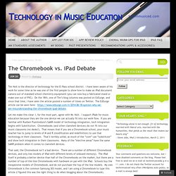 The Chromebook vs. iPad Debate