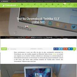 """Test du Chromebook Toshiba 13,3"""" (CB30-102)"""