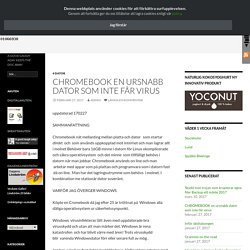 CHROMEBOOK en ursnabb dator som inte får virus