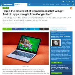 Here's the master list of Chromebooks that will get Android apps, straight from Google itself